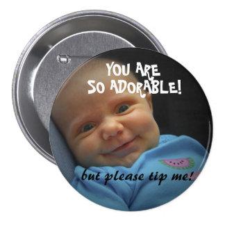¡Usted es TAN adorable! BOTÓN DEL TIP Pin Redondo De 3 Pulgadas