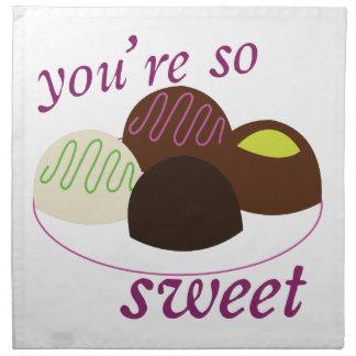 Usted es tan dulce servilleta imprimida