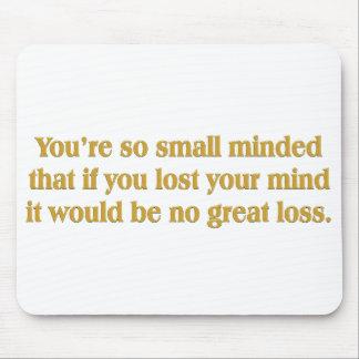 Usted es tan pequeño importado (ninguna gran pérdi alfombrilla de ratones