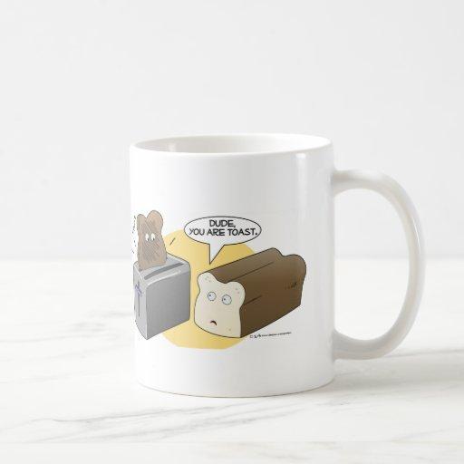 Usted es taza de la tostada