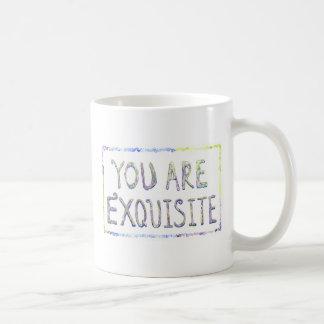 Usted es taza exquisita