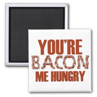 Usted es tocino yo hambriento imán cuadrado