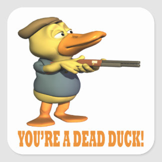 Usted es un pato muerto pegatina cuadrada