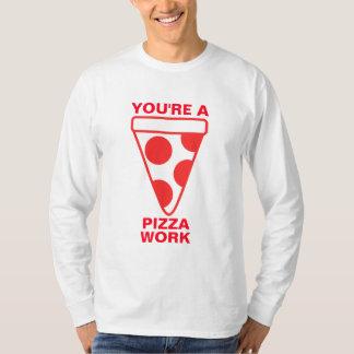 Usted es un trabajo de la pizza remeras