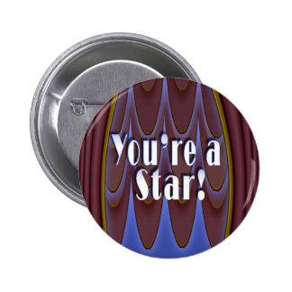 ¡Usted es una estrella! Pin Redondo 5 Cm