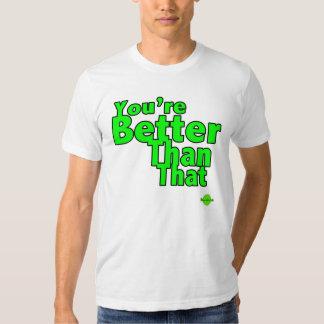 Usted es una mejor camiseta del motivador de camisas