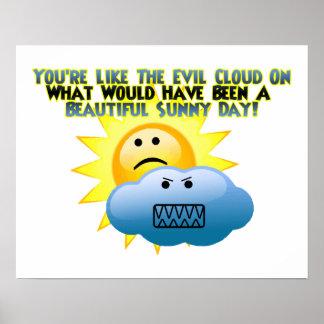 Usted es una nube malvada póster