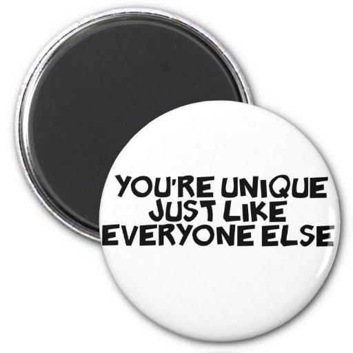 usted es único apenas como cada uno imán redondo 5 cm