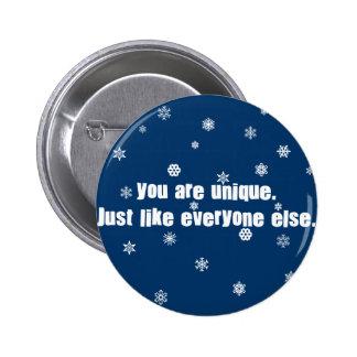 Usted es único apenas como cada uno pin redondo 5 cm