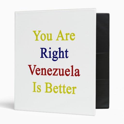 Usted es Venezuela derecha es mejor