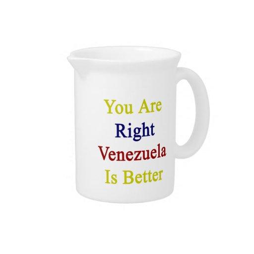 Usted es Venezuela derecha es mejor Jarra Para Bebida