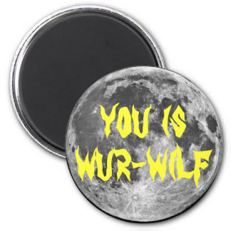 ¡Usted es Wur-wilf! Imán Redondo 5 Cm