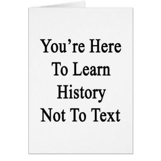Usted está aquí aprender historia no al texto felicitacion