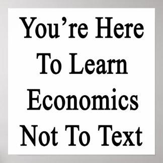 Usted está aquí aprender la economía no al texto poster