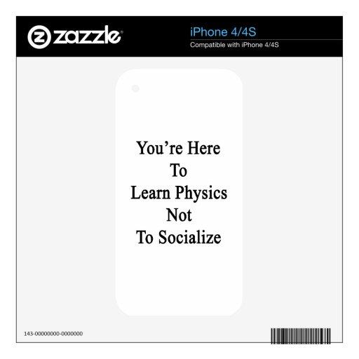 Usted está aquí aprender la física para no sociali calcomanía para el iPhone 4S