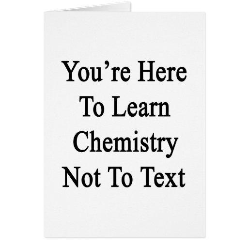 Usted está aquí aprender química no al texto tarjeta de felicitación