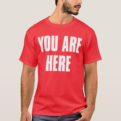 USTED ESTÁ AQUÍ - camiseta