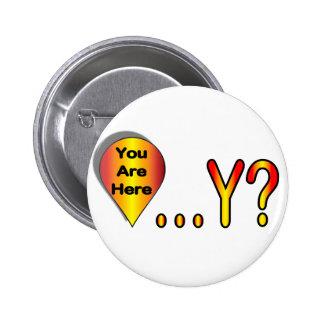 Usted está aquí…. ¿Por qué? Pin