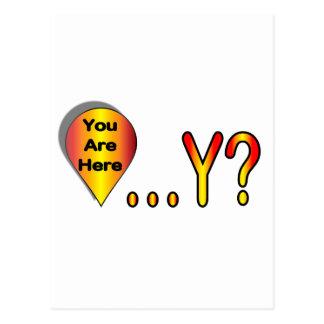 Usted está aquí… ¿Por qué Tarjeta Postal