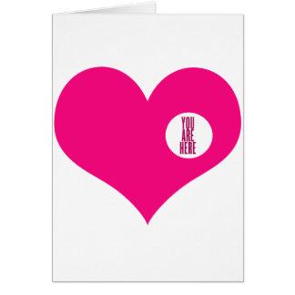 USTED ESTÁ AQUÍ - regalo del amor y del el día de  Tarjeta De Felicitación
