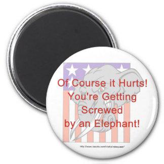 ¡Usted está consiguiendo atornilló por un elefante Imán Redondo 5 Cm