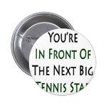 Usted está delante de la estrella de tenis grande  pin