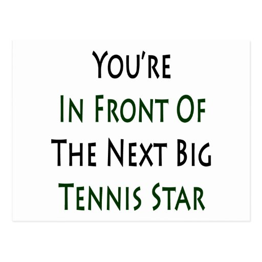 Usted está delante de la estrella de tenis grande postal