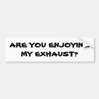 ¿Usted está disfrutando de mi extractor? Tailgater Pegatina Para Auto