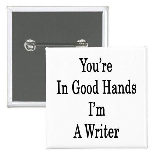 Usted está en buenas manos que soy escritor pins