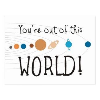 ¡Usted está fuera de este mundo! Postal