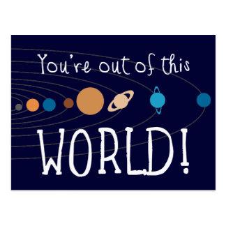 ¡Usted está fuera de este mundo! Tarjetas Postales