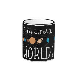 ¡Usted está fuera de este mundo! Taza De Dos Colores