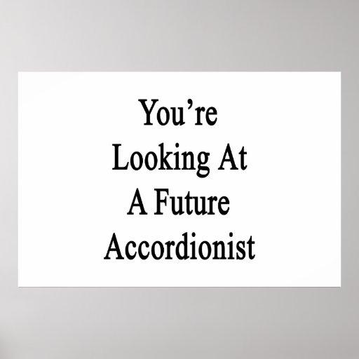 Usted está mirando a un acordeonista futuro posters