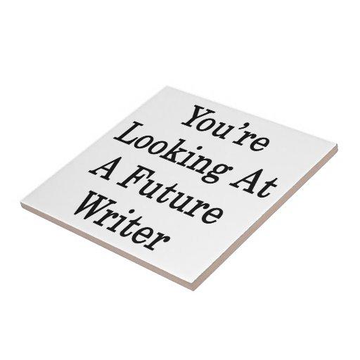 Usted está mirando a un escritor futuro tejas  cerámicas