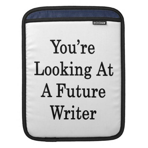 Usted está mirando a un escritor futuro funda para iPads