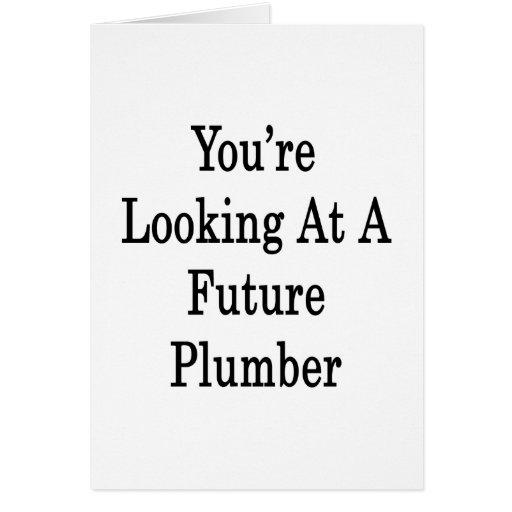 Usted está mirando a un fontanero futuro tarjeta pequeña