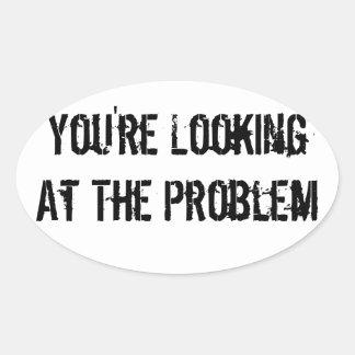 Usted está mirando el problema calcomanía de óval