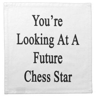 Usted está mirando una estrella futura del ajedrez servilletas imprimidas