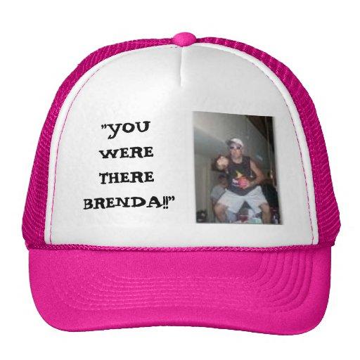 Usted estaba allí Brenda Gorras