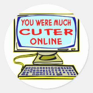 Usted estaba un en línea mucho más lindo pegatina redonda