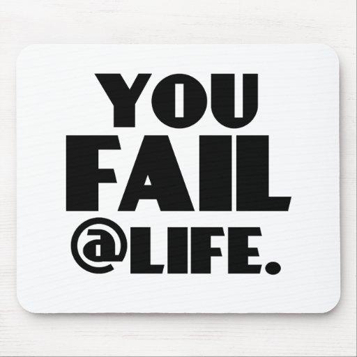 Usted falla el @Life Alfombrilla De Raton
