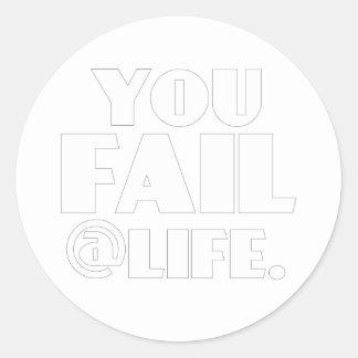 Usted falla el @Life Pegatina Redonda