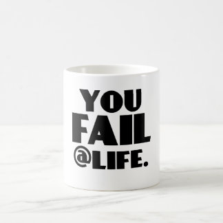 Usted falla el @Life Taza