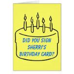 Usted firmó la tarjeta del cumpleaños de Sherri
