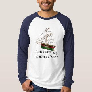 Usted flota mi barco del vintage playera