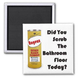 ¿Usted fregó el piso del cuarto de baño hoy? Imán Cuadrado