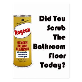 ¿Usted fregó el piso del cuarto de baño hoy? Tarjetas Postales