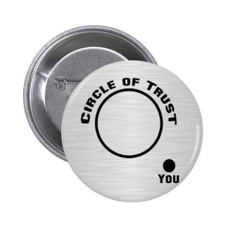 Usted fuera del círculo de la confianza pin