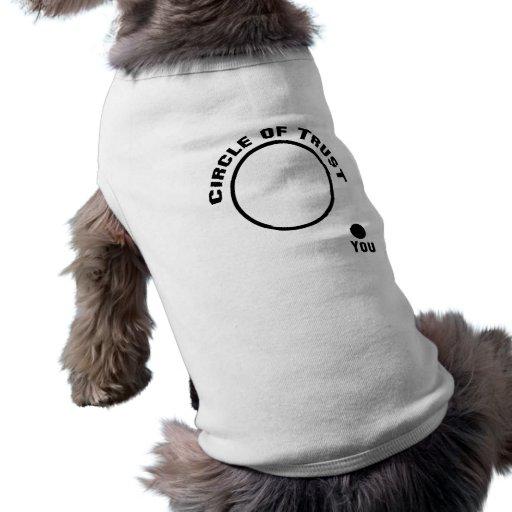 Usted fuera del círculo de la confianza camiseta de perrito