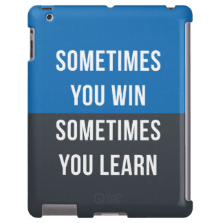 Usted gana a veces, usted aprende a veces el caso